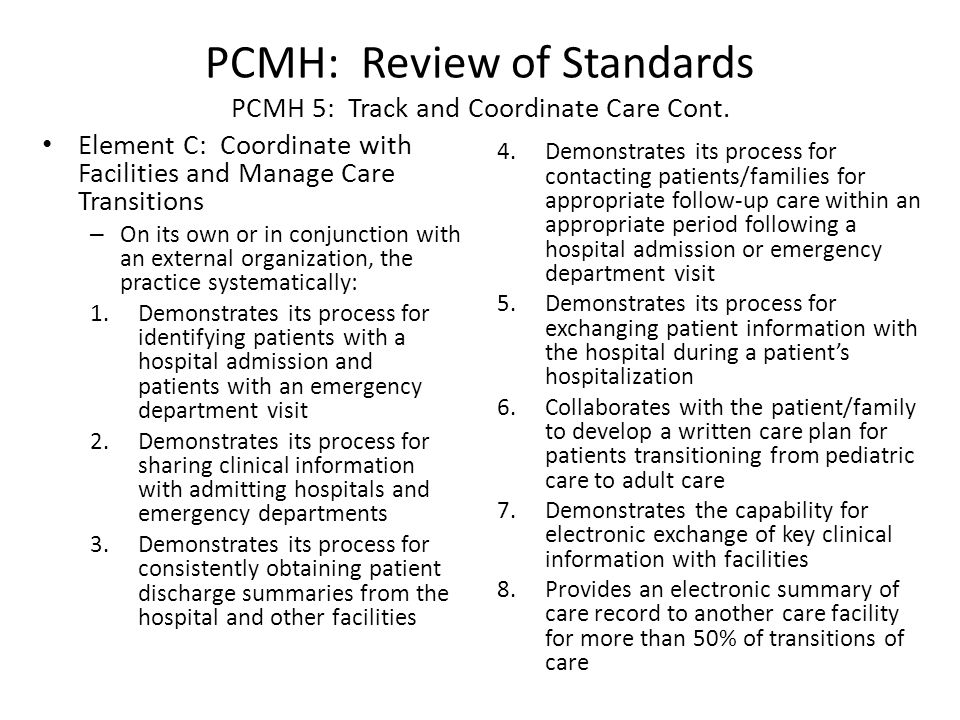 PCMH: Review of Standards PCMH 5: Track and Coordinate Care Cont.
