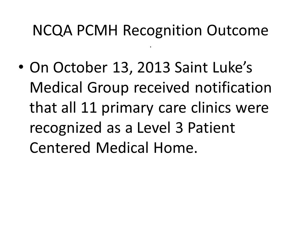 NCQA PCMH Recognition Outcome .