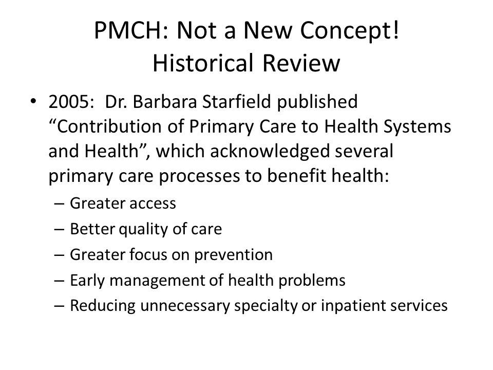 PMCH: Not a New Concept! Historical Review