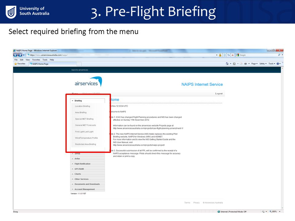 3. Pre-Flight Briefing Select required briefing from the menu