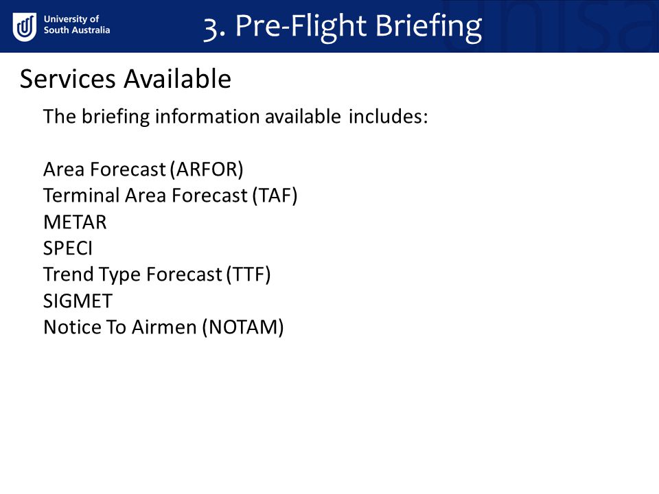 3. Pre-Flight Briefing Services Available