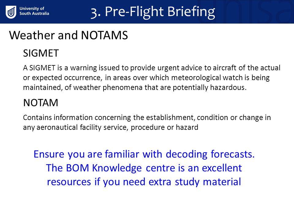 3. Pre-Flight Briefing Weather and NOTAMS SIGMET NOTAM