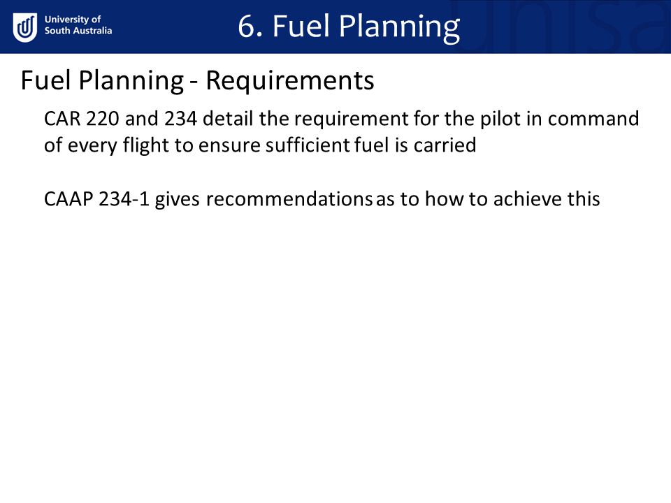 6. Fuel Planning Fuel Planning - Requirements