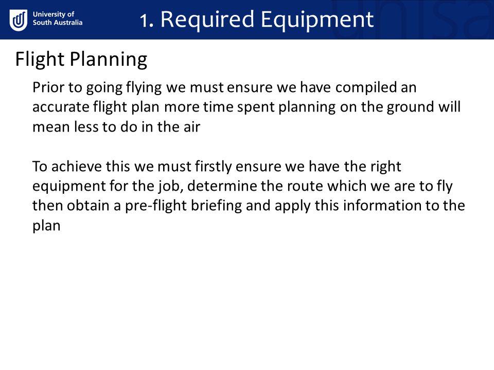 1. Required Equipment Flight Planning