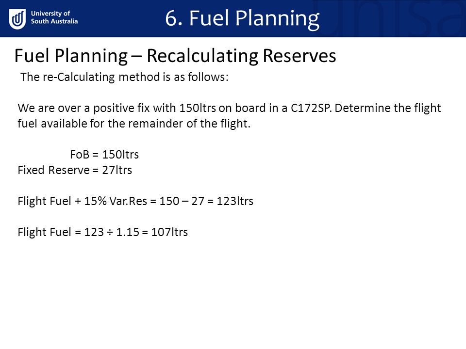 6. Fuel Planning Fuel Planning – Recalculating Reserves
