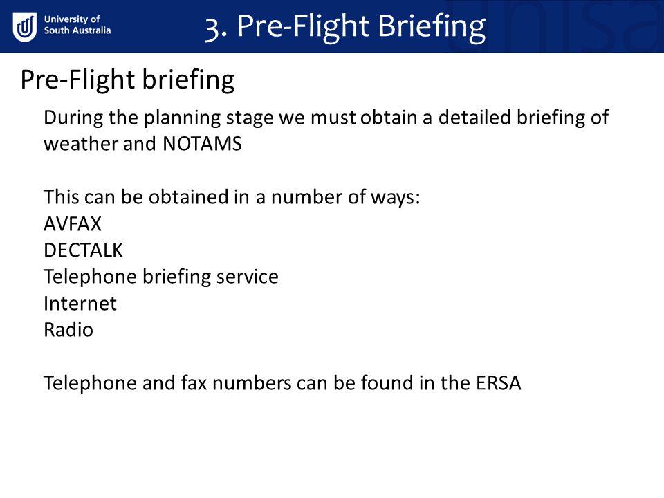 3. Pre-Flight Briefing Pre-Flight briefing