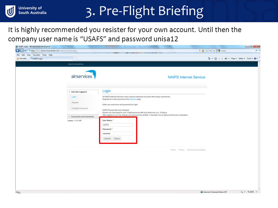 3. Pre-Flight Briefing It is highly recommended you resister for your own account.