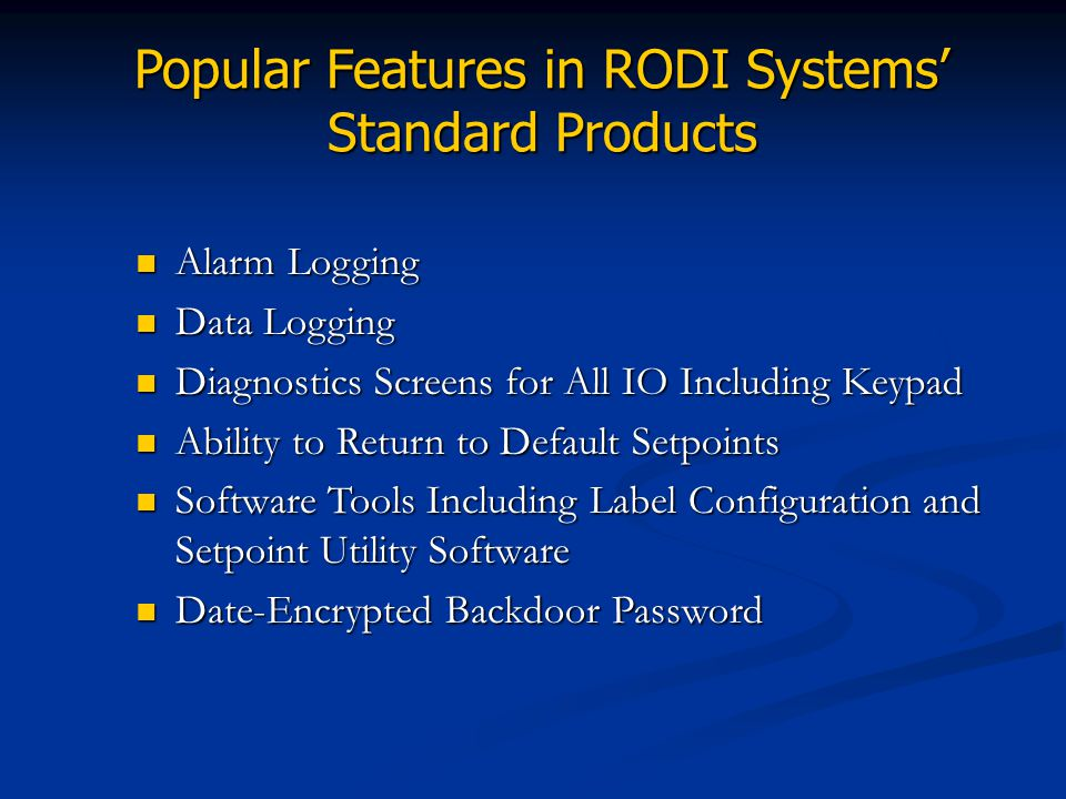 Popular Features in RODI Systems' Standard Products