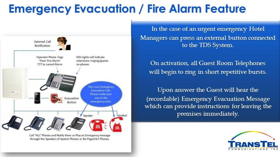 Emergency Evacuation / Fire Alarm Feature