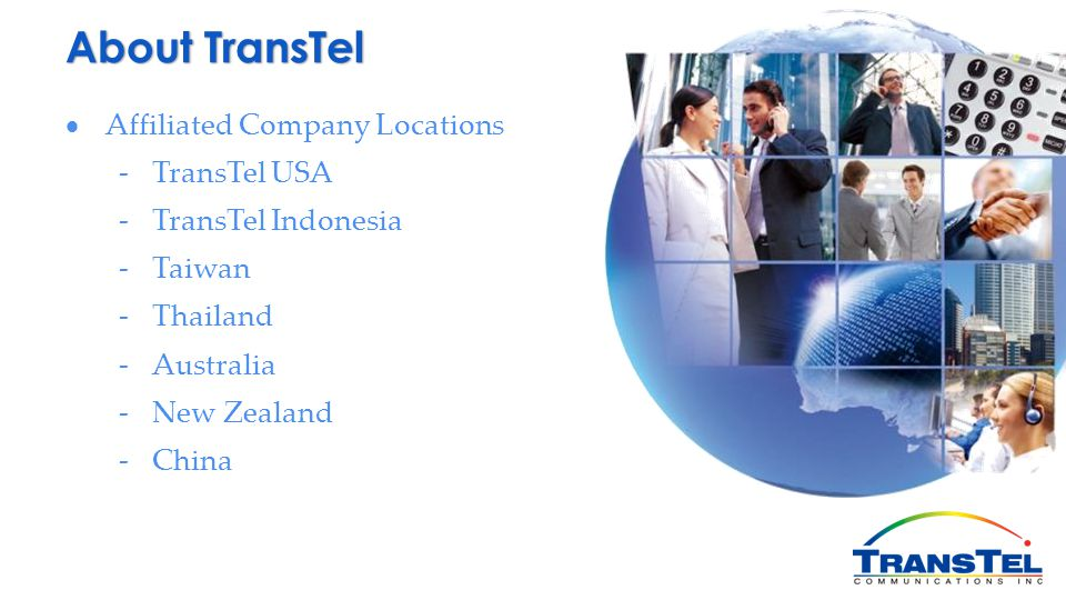 About TransTel Affiliated Company Locations TransTel USA
