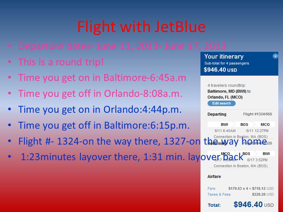 Flight with JetBlue Departure dates- June 11, 2013- June 17, 2013