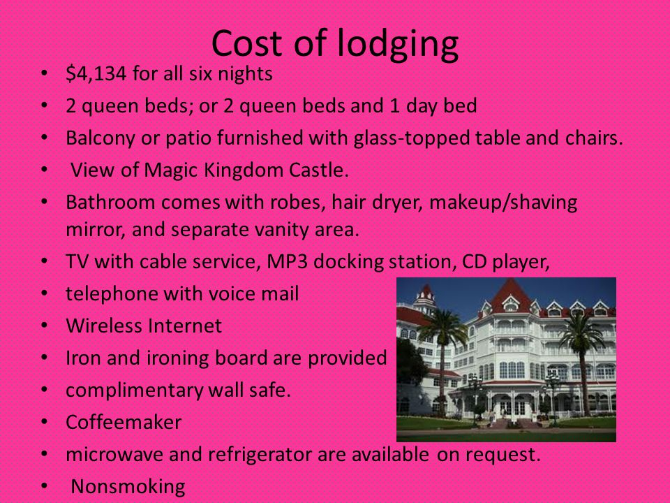 Cost of lodging $4,134 for all six nights