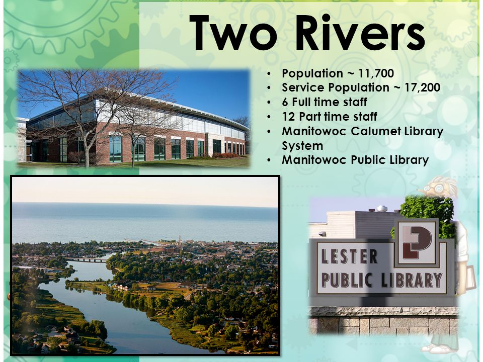Two Rivers Population ~ 11,700 Service Population ~ 17,200