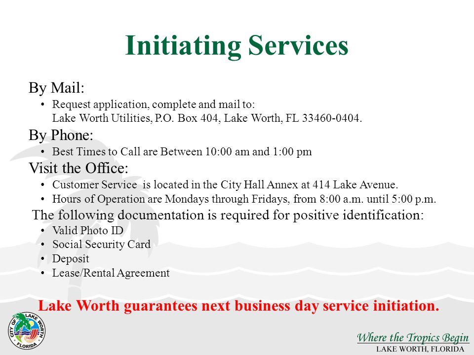 Lake Worth guarantees next business day service initiation.