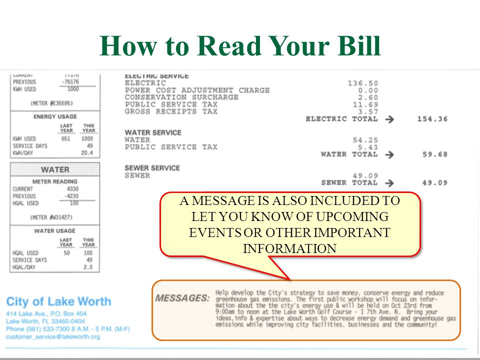 How to Read Your Bill A MESSAGE IS ALSO INCLUDED TO LET YOU KNOW OF UPCOMING EVENTS OR OTHER IMPORTANT INFORMATION.