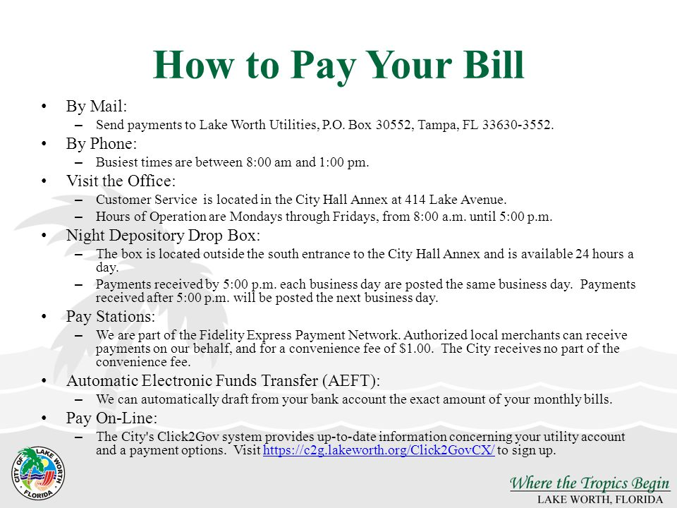 How to Pay Your Bill By Mail: By Phone: Visit the Office: