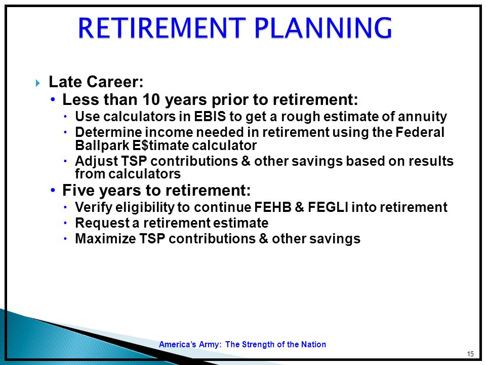 RETIREMENT PLANNING Late Career: