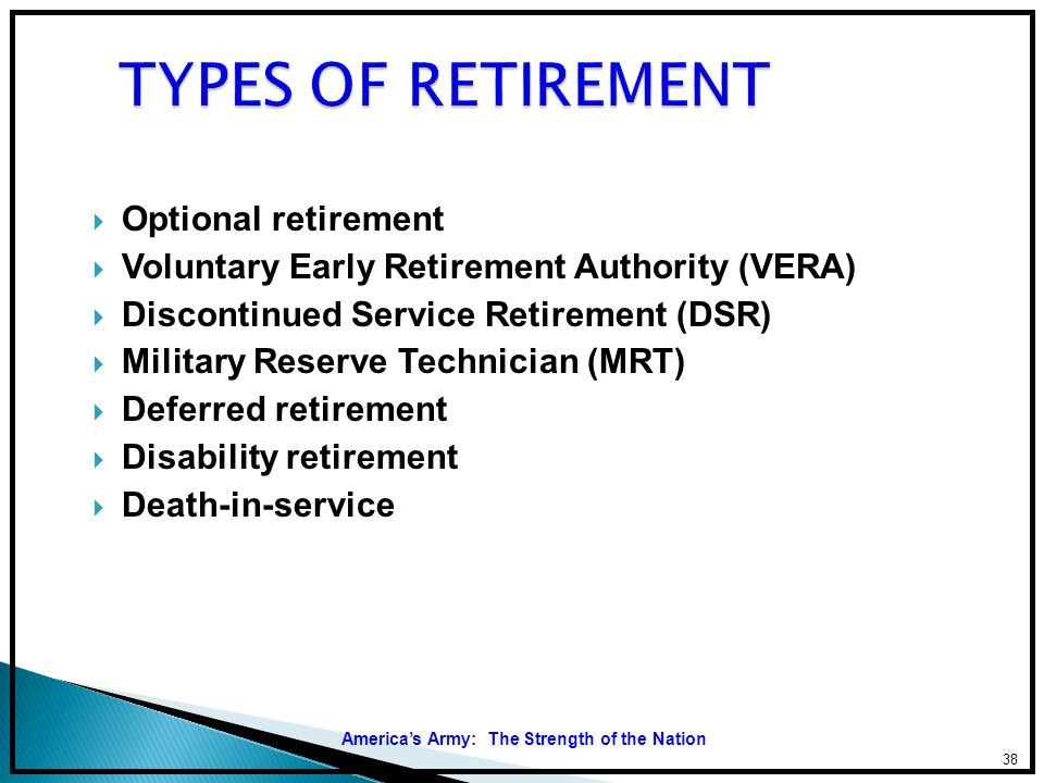TYPES OF RETIREMENT Optional retirement