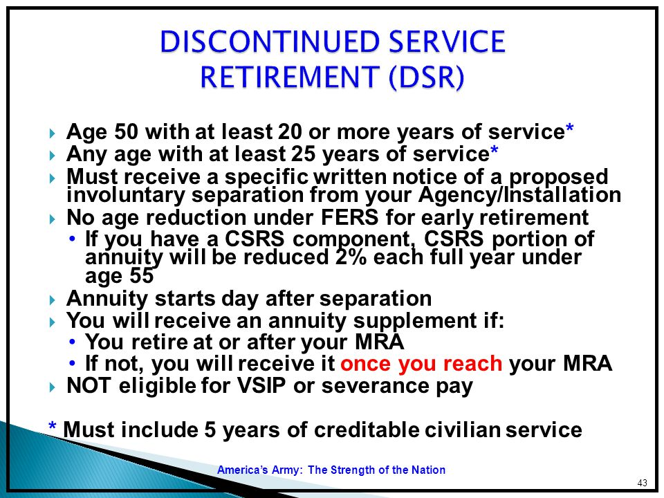DISCONTINUED SERVICE RETIREMENT (DSR)