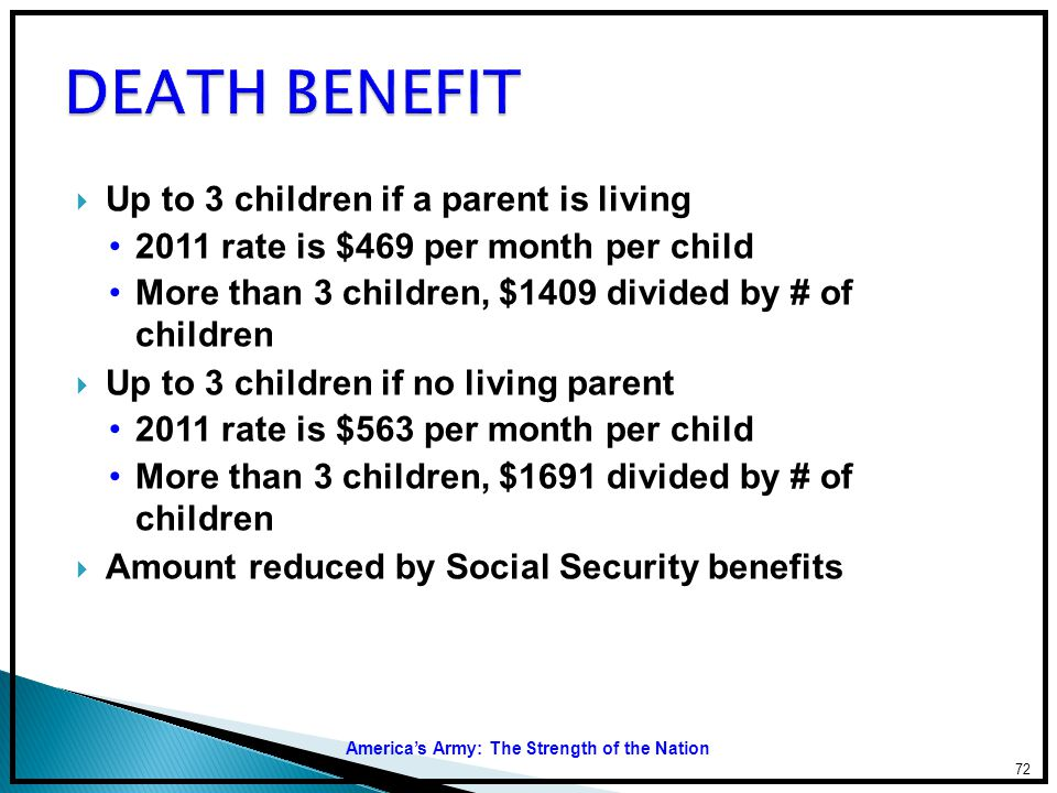 DEATH BENEFIT Up to 3 children if a parent is living