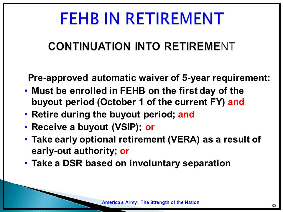FEHB IN RETIREMENT CONTINUATION INTO RETIREMENT