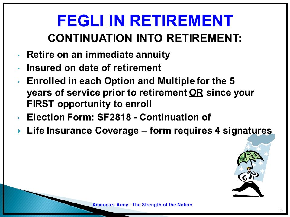FEGLI IN RETIREMENT CONTINUATION INTO RETIREMENT: