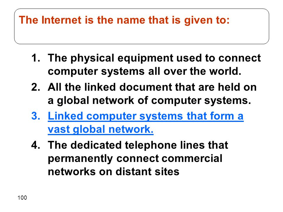 The Internet is the name that is given to: