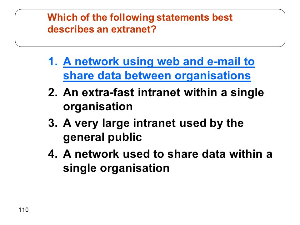 Which of the following statements best describes an extranet