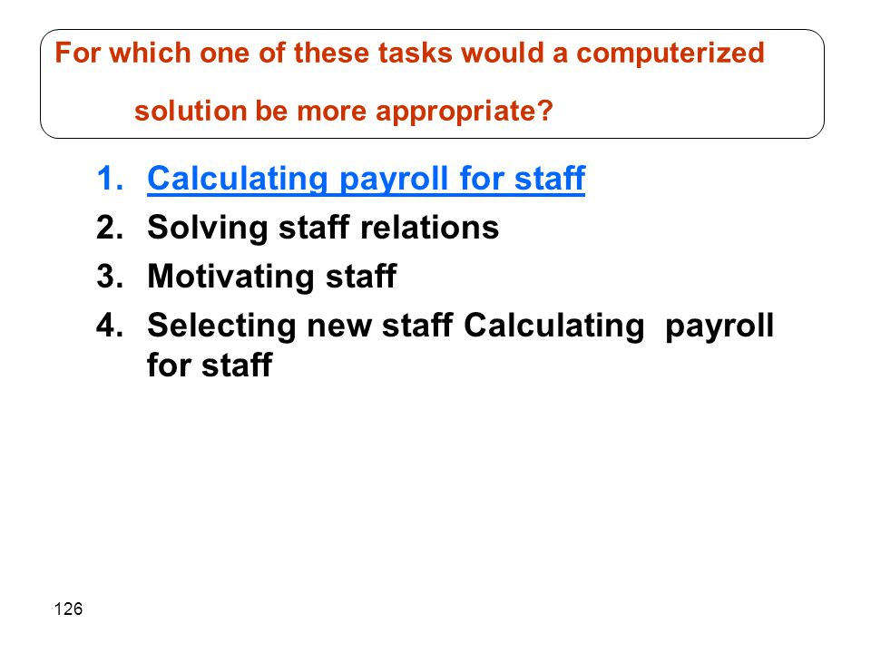 Calculating payroll for staff Solving staff relations Motivating staff