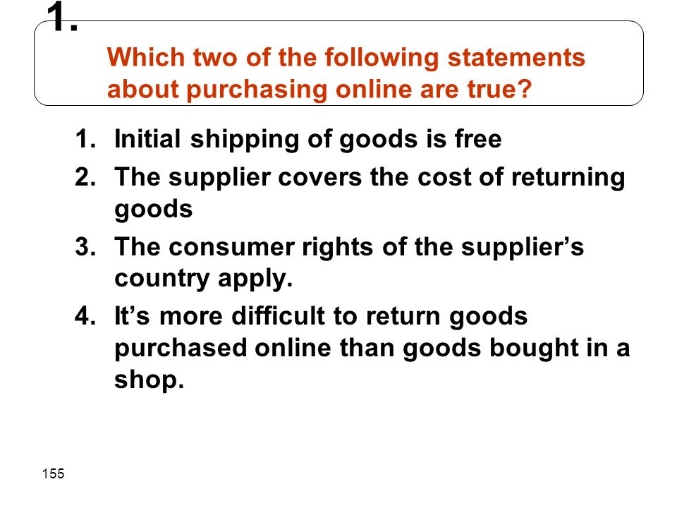 Which two of the following statements about purchasing online are true