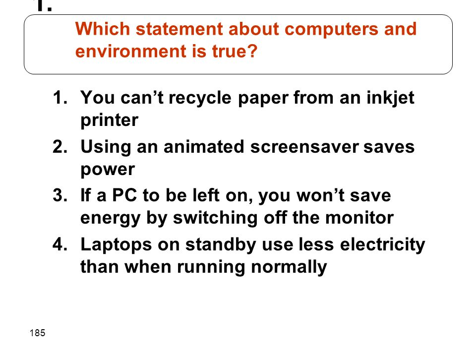 Which statement about computers and environment is true