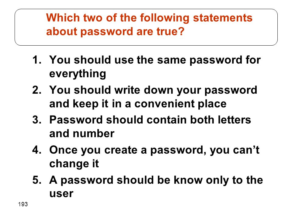 Which two of the following statements about password are true