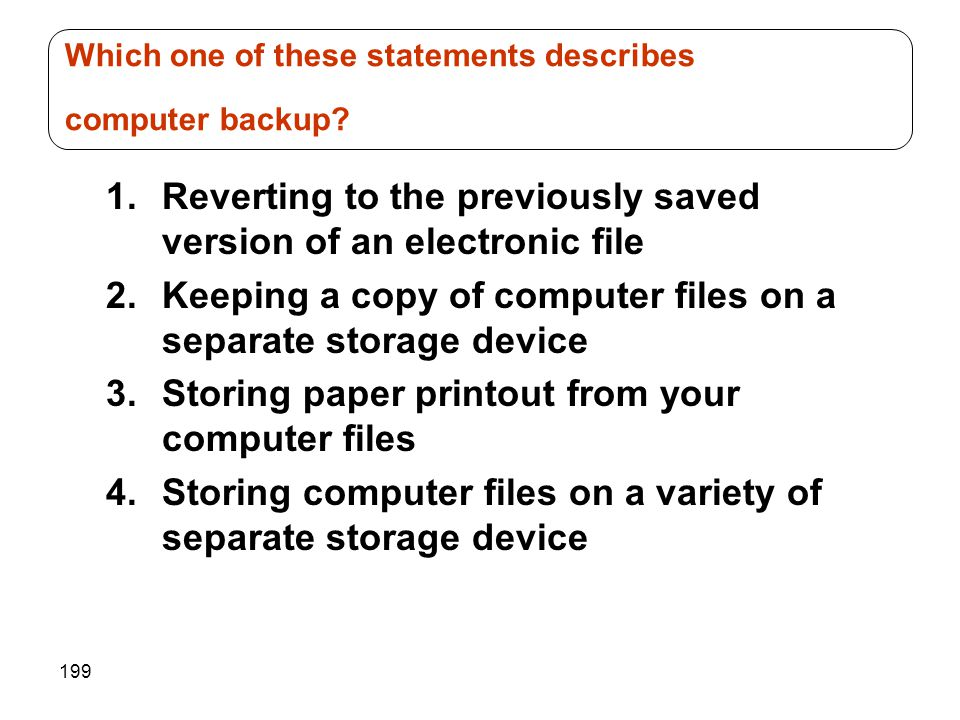 Which one of these statements describes computer backup