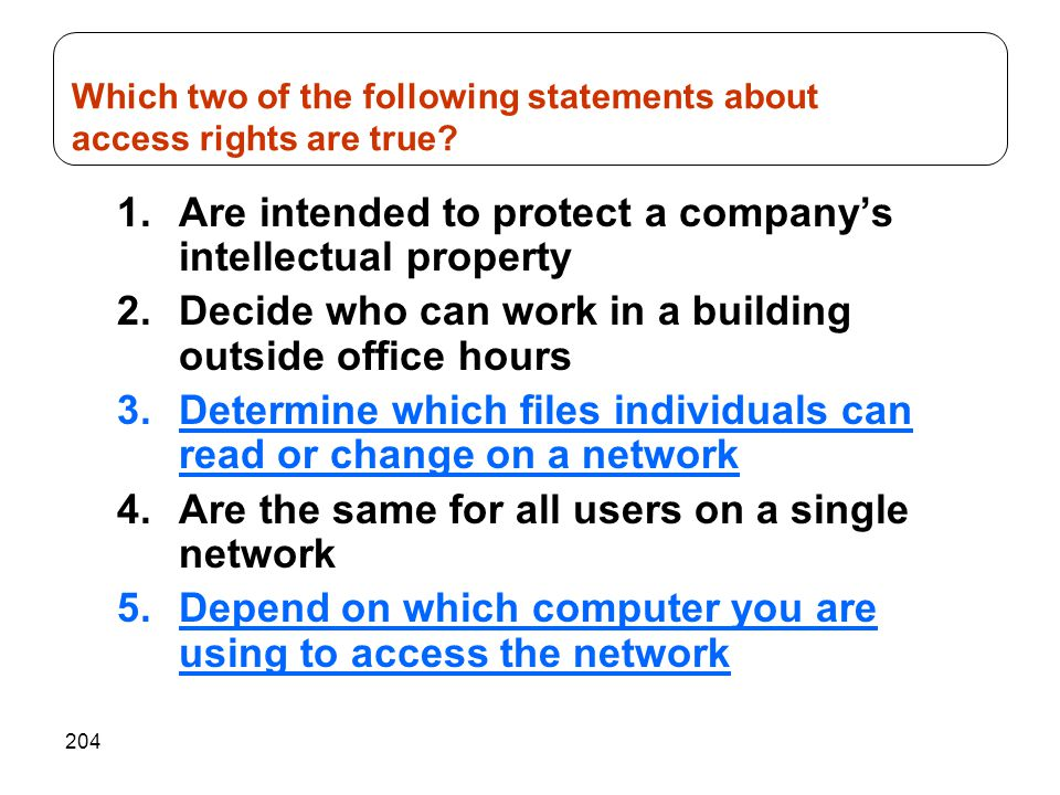 Which two of the following statements about access rights are true