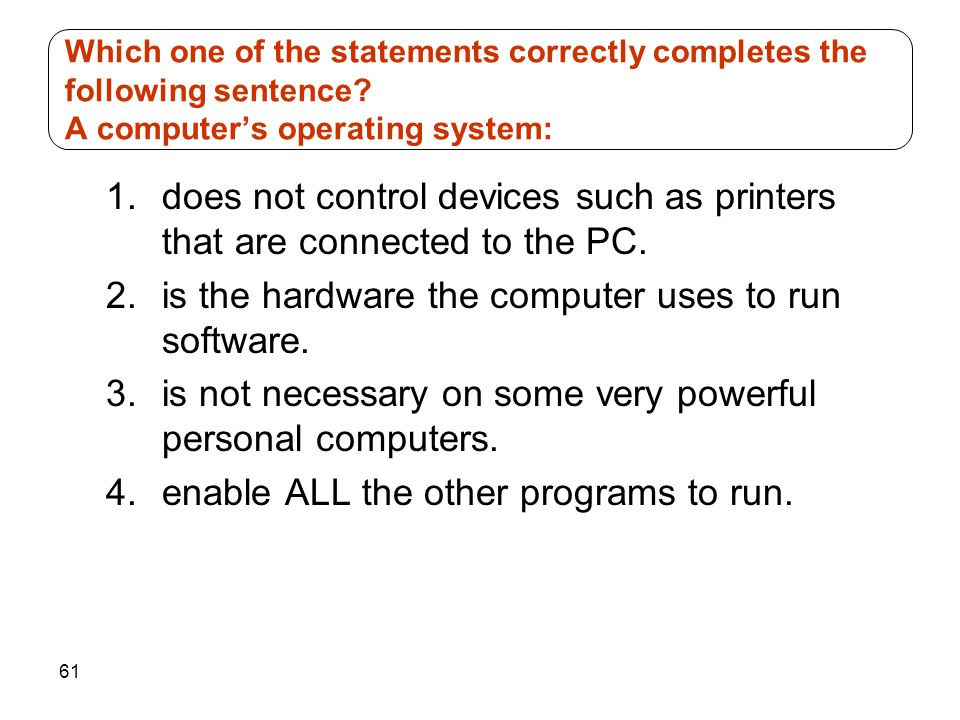 is the hardware the computer uses to run software.