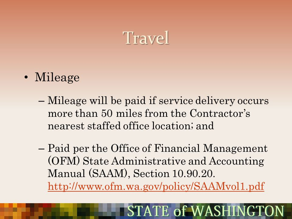 Travel Mileage. Mileage will be paid if service delivery occurs more than 50 miles from the Contractor's nearest staffed office location; and.