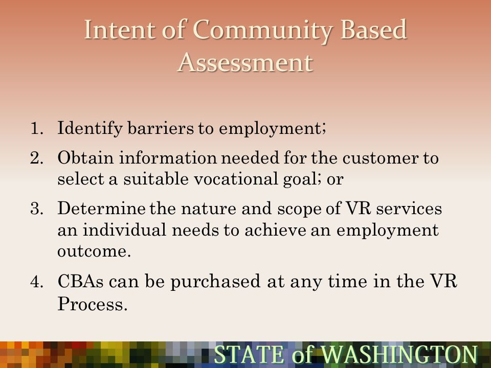 Intent of Community Based Assessment