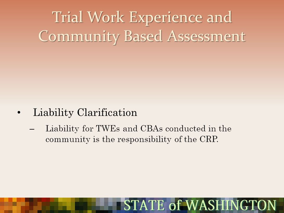 Trial Work Experience and Community Based Assessment