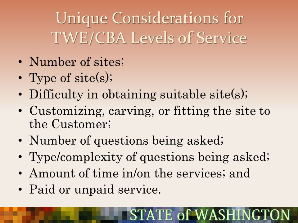 Unique Considerations for TWE/CBA Levels of Service