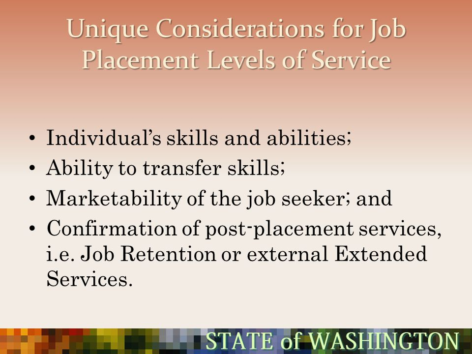 Unique Considerations for Job Placement Levels of Service