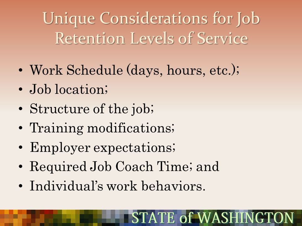 Unique Considerations for Job Retention Levels of Service