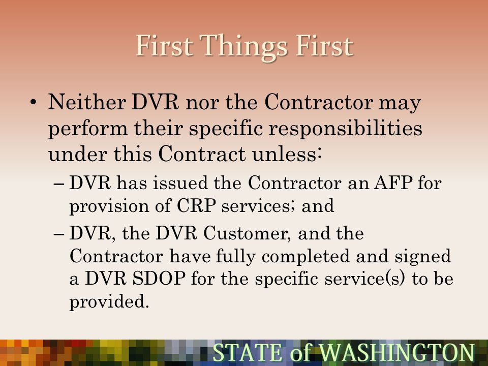 First Things First Neither DVR nor the Contractor may perform their specific responsibilities under this Contract unless: