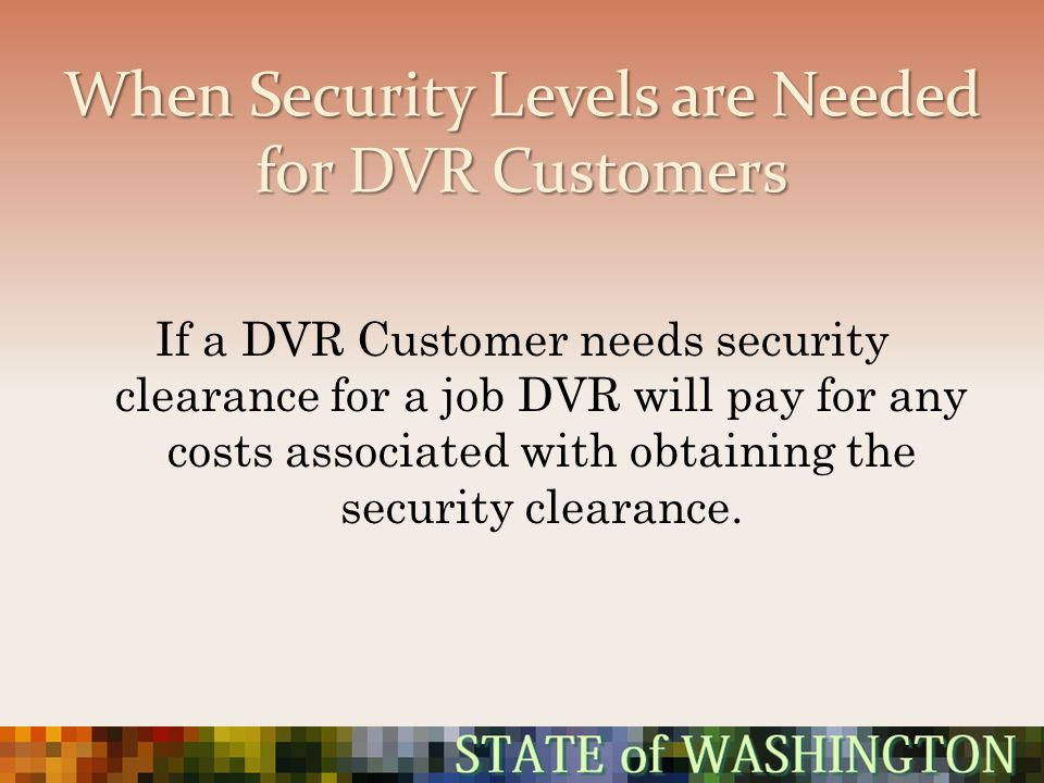 When Security Levels are Needed for DVR Customers