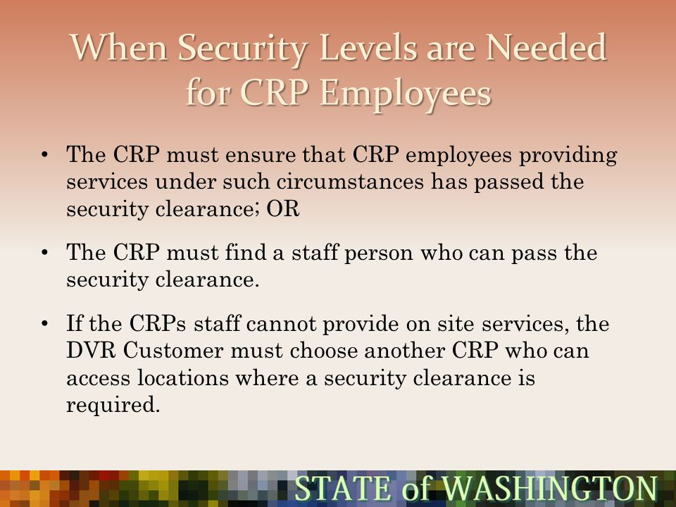 When Security Levels are Needed for CRP Employees