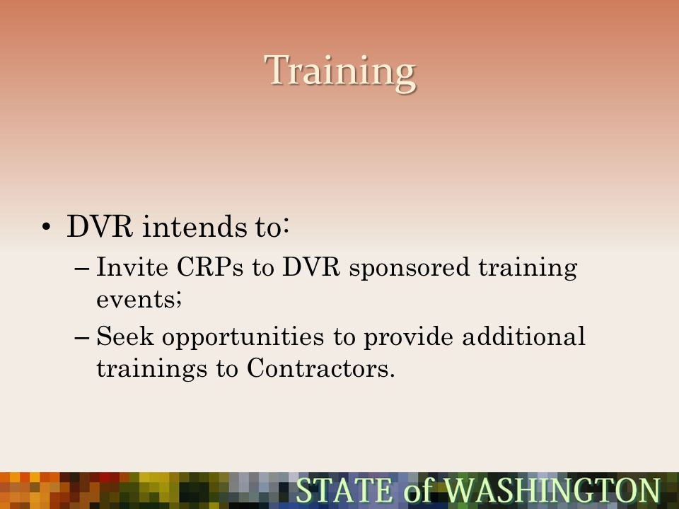 Training DVR intends to: Invite CRPs to DVR sponsored training events;