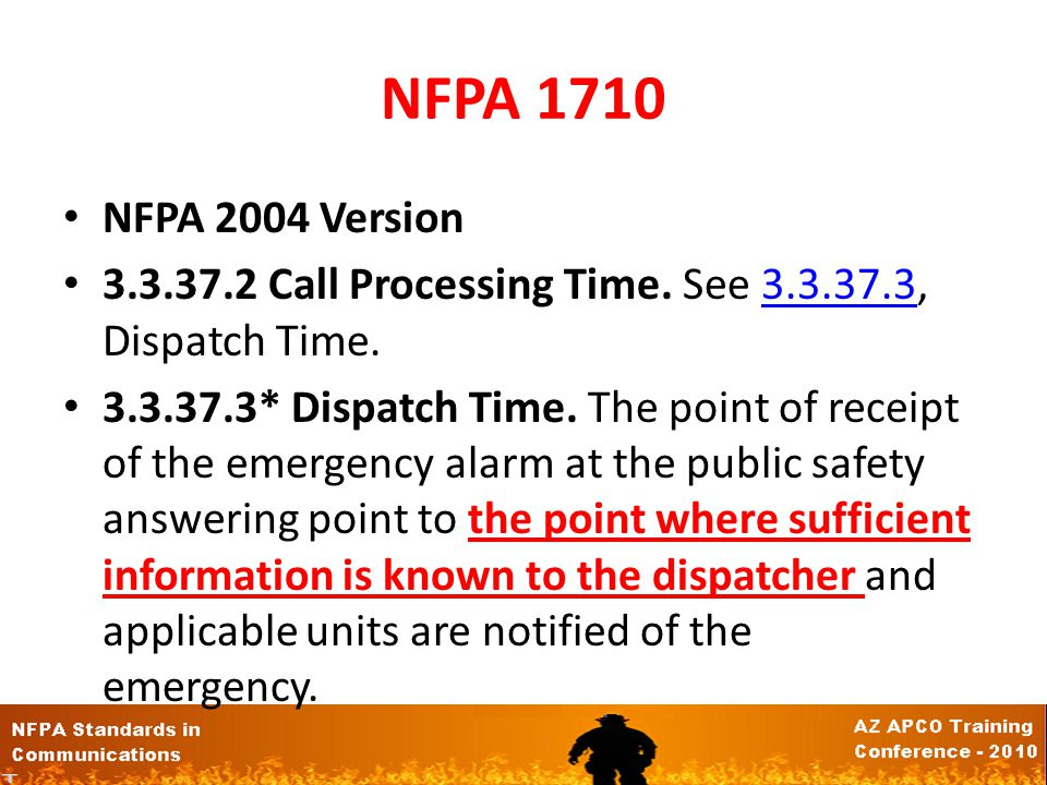 NFPA 1710 NFPA 2004 Version. 3.3.37.2 Call Processing Time. See 3.3.37.3, Dispatch Time.