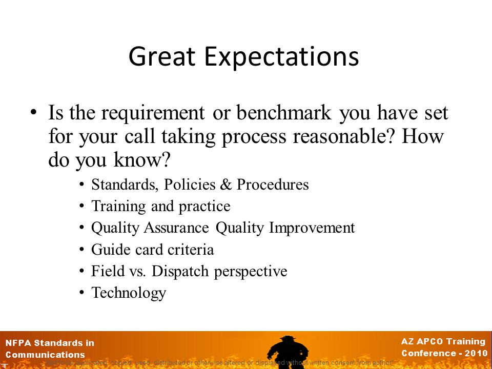 Great Expectations Is the requirement or benchmark you have set for your call taking process reasonable How do you know