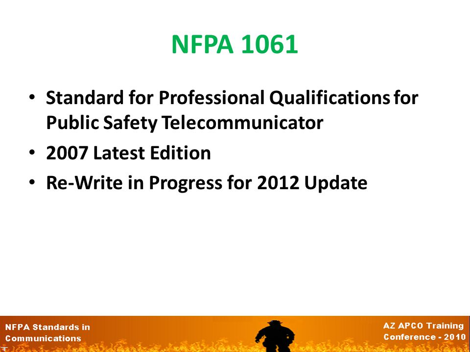 NFPA 1061 Standard for Professional Qualifications for Public Safety Telecommunicator. 2007 Latest Edition.