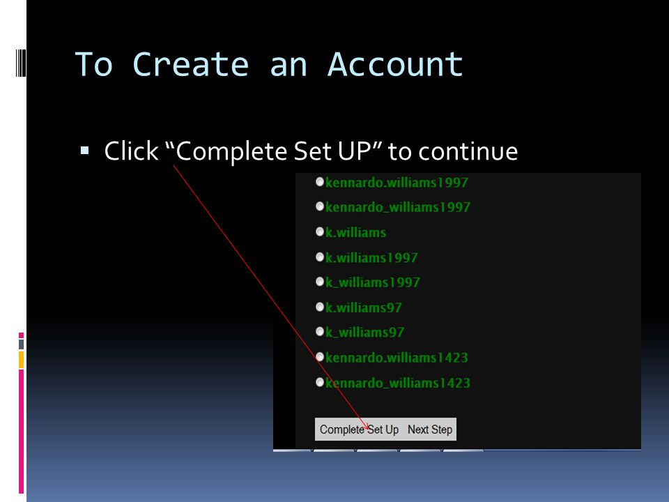 To Create an Account Click Complete Set UP to continue