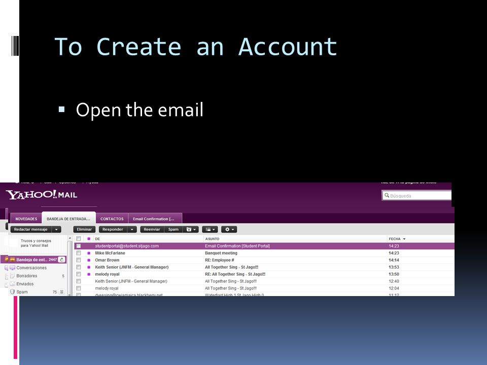 To Create an Account Open the email